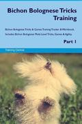 Bichon Bolognese Tricks Training Bichon Bolognese Tricks & Games Training Tracker & Workbook. Includes: Bichon Bolognese Multi-Level Tricks, Games & A