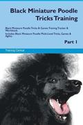 Black Miniature Poodle Tricks Training Black Miniature Poodle Tricks & Games Training Tracker & Workbook. Includes: Black Miniature Poodle Multi-Level
