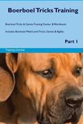 Boerboel Tricks Training Boerboel Tricks & Games Training Tracker & Workbook. Includes: Boerboel Multi-Level Tricks, Games & Agility. Part 1