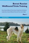 Borzoi Russian Wolfhound Tricks Training Borzoi Russian Wolfhound Tricks & Games Training Tracker & Workbook. Includes: Borzoi Russian Wolfhound Multi