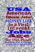 USA American dream jobs: Money life in a viral internet jobs age