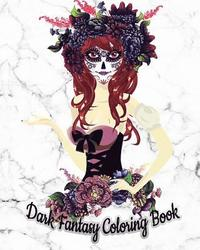 Dark Fantasy Coloring Book: Gothic Coloring Book with Fun, Beautiful, and Relaxing Coloring Pages (White Marble Soft Cover)