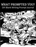 What Prompted You? DIY Blank Writing Prompts Journal: 60 Writing Prompts Journal and Doodle Space for Writers Space Aliens