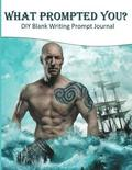 What Prompted You? DIY Blank Writing Prompts Journal: 60 Writing Prompts Journal and Doodle Space for Writers Mythical