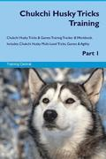 Chukchi Husky Tricks Training Chukchi Husky Tricks & Games Training Tracker & Workbook. Includes: Chukchi Husky Multi-Level Tricks, Games & Agility. P
