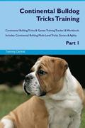 Continental Bulldog Tricks Training Continental Bulldog Tricks & Games Training Tracker & Workbook. Includes: Continental Bulldog Multi-Level Tricks,
