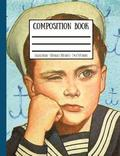 Sulky Sailor Boy Composition Book: College Ruled - 100 Pages / 200 Sheets - 7.44 X 9.69 Inches