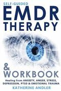 Self-Guided EMDR Therapy & Workbook: Healing from Anxiety, Anger, Stress, Depression, PTSD & Emotional Trauma