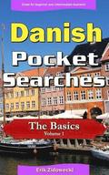 Danish Pocket Searches - The Basics - Volume 1: A Set of Word Search Puzzles to Aid Your Language Learning