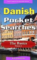 Danish Pocket Searches - The Basics - Volume 2: A Set of Word Search Puzzles to Aid Your Language Learning