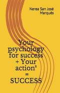 Your psychology for success + Your action2 = SUCCESS