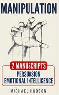 Manipulation: 2 Manuscripts - Persuasion, Emotional Intelligence