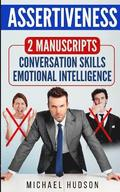 Assertiveness: 2 Manuscripts - Conversation Skills, Emotional Intelligence