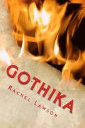 Gothika: Short stories and poems of a Gothic style