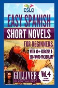 Easy Spanish Short Novels for Beginners With 60+ Exercises & 200-Word Vocabulary: Gulliver by Jonathan Swift