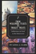 From Welcoming Feasts to Trolley Treats: Reflections on Food in the Potterverse