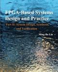 FPGA -Based Systems Design and Practice: Part II: System Design, Synthesis, and Verification