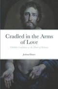 Cradled in the Arms of Love: Childlike Confidence as the Heart of Holiness