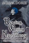 Reading, Writing and Necromancy: A Cozy Witch Mystery