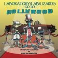Laboratory (Lab) Lizards Go To Hollywood