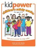 Kidpower Children's Safety Comics: How to Use Your Power to Stay Safe
