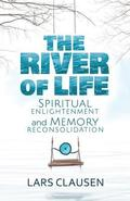 The River of Life: Spiritual Enlightenment and Memory Reconsolidation