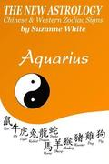 The New Astrology Aquarius: Aquarius Combined with Chinese Animal Signs