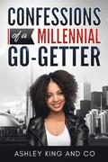 Confessions of a Millennial Go-Getter