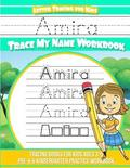 Amira Letter Tracing for Kids Trace my Name Workbook: Tracing Books for Kids ages 3 - 5 Pre-K & Kindergarten Practice Workbook