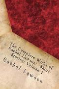 The Complete Works of Rachel Lawson: Short Stories: Volume 1