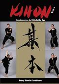 Kihon - Fundamentos del ShinKaiDo Ryu Vol 1