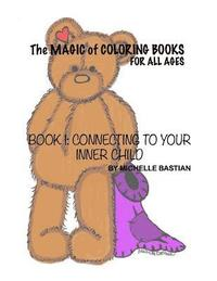 The Magic Of Coloring Books: For All Ages