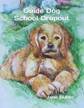 Guide Dog School Dropout