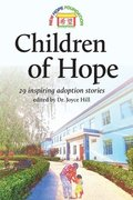 Children of Hope (black&white): 29 inspiring adoption stories edited by Dr. Joyce Hill