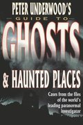 Peter Underwood's Guide to Ghosts & Haunted Places