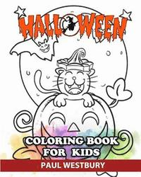 Halloween Coloring Book for Kids: Great Halloween Gift for Kids to Have A Happy Halloween Day