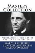 Mastery Collection: Meditations, The Art of War, and Self Reliance