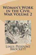 Woman's Work in the Civil War Volume 2