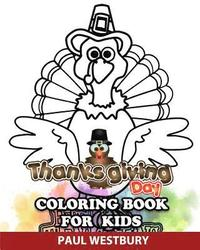 Thanksgiving Day Coloring Book for Kids: Great Thanksgiving Day Gift for Kids to Have A Happy Thanksgiving Day