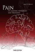 Pain: Its Anatomy, Physiology and Treatment: Third Edition
