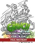 The Grinch Coloring Book for Kids: Coloring All Your Favorite the Grinch Characters