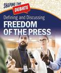Defining and Discussing Freedom of the Press