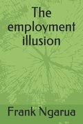 The employment illusion