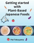 Getting Started with Plant Based Japanese Foods