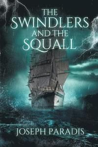 The Swindlers And The Squall