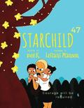 Starchild 47: Courage Will Be Required