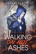 Walking on Hot Ashes: Poetry