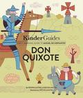 Miguel de Cervantes' Don Quixote: A Kinderguides Illustrated Learning Guide