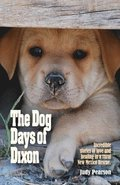 The Dog Days of Dixon: Incredible stories of love and healing in a rural New Mexico Rescue