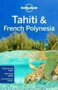 Lonely Planet Tahiti &; French Polynesia